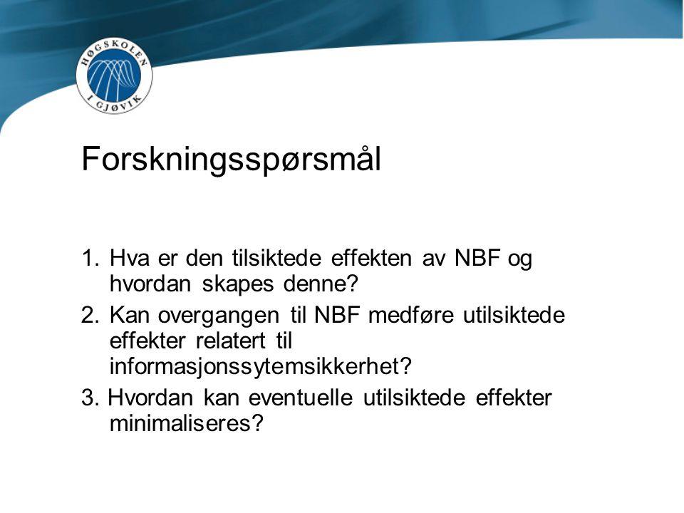 Forskningsspørsmål Hva er den tilsiktede effekten av NBF og hvordan skapes denne