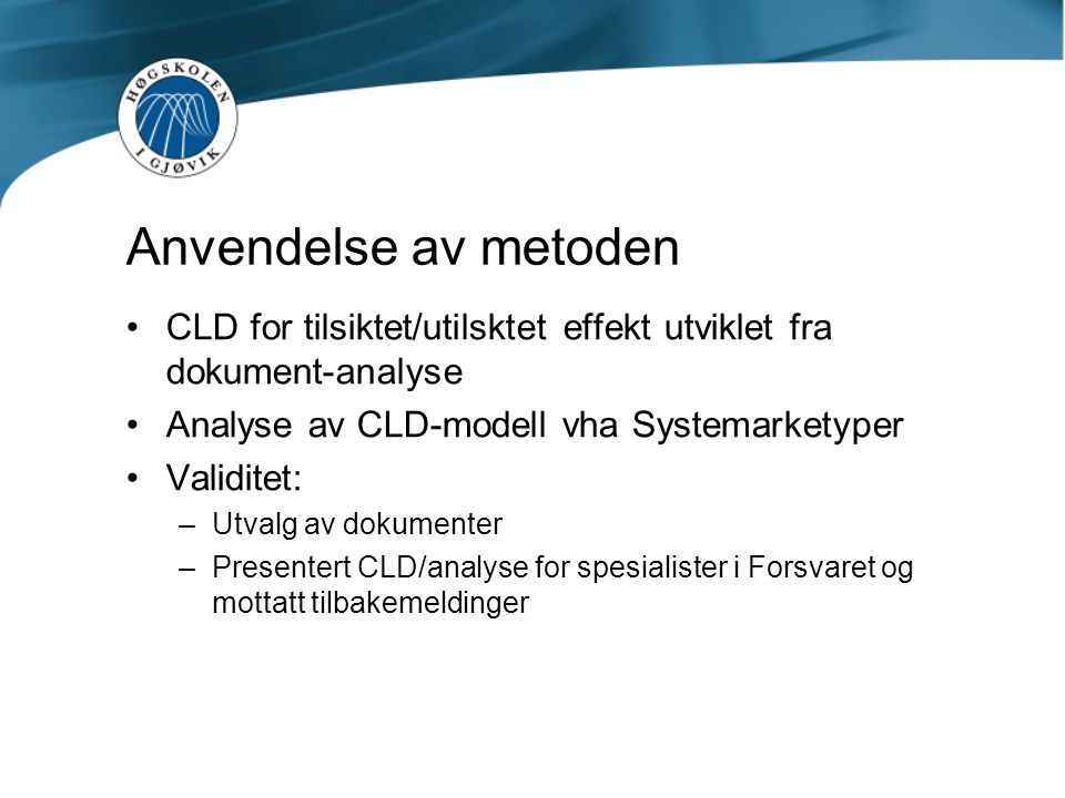 Anvendelse av metoden CLD for tilsiktet/utilsktet effekt utviklet fra dokument-analyse. Analyse av CLD-modell vha Systemarketyper.
