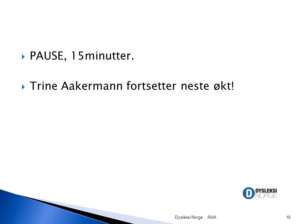Trine Aakermann fortsetter neste økt!