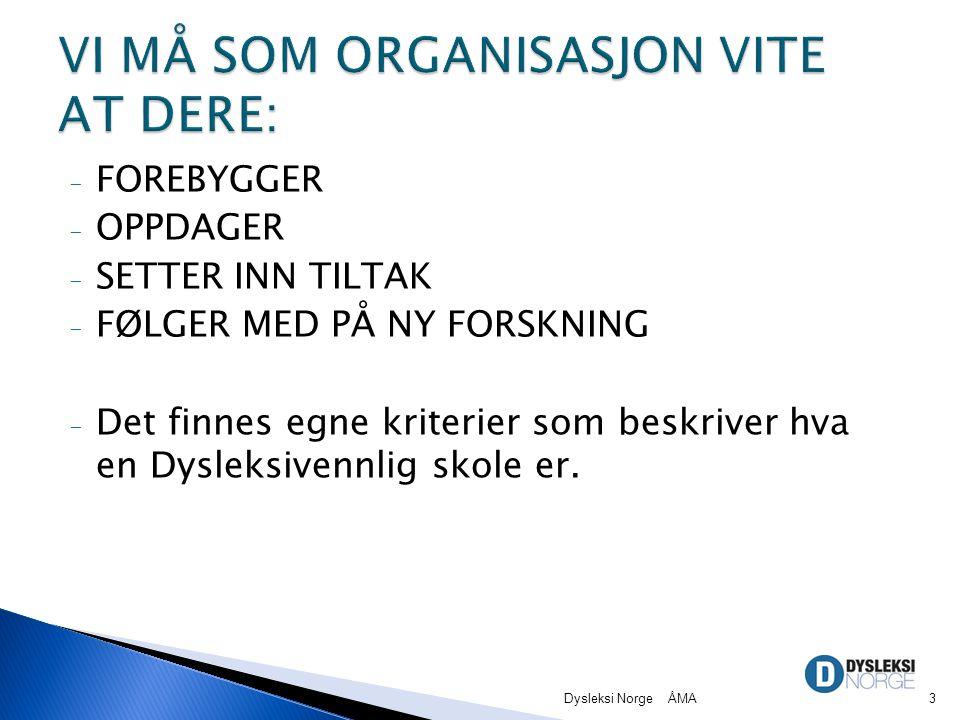 VI MÅ SOM ORGANISASJON VITE AT DERE: