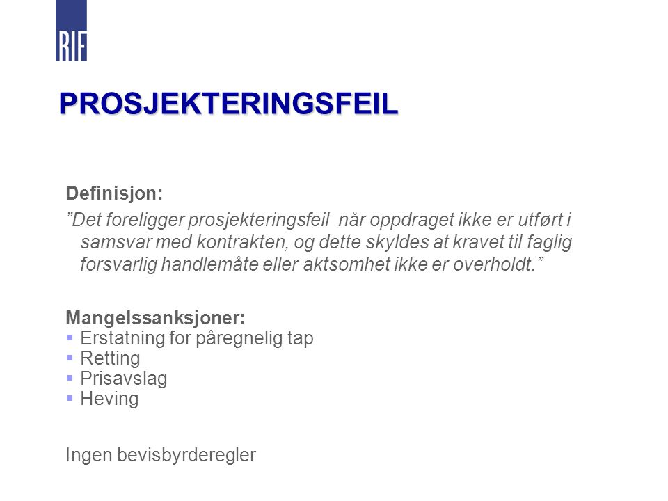 PROSJEKTERINGSFEIL Definisjon: