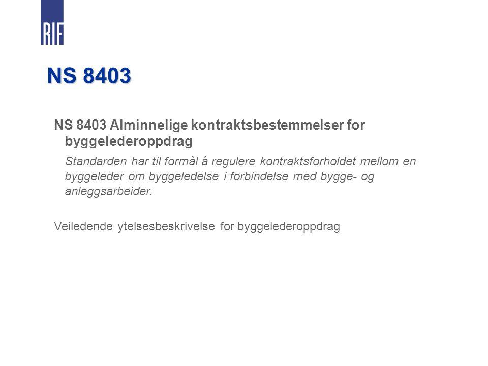NS 8403 NS 8403 Alminnelige kontraktsbestemmelser for byggelederoppdrag.