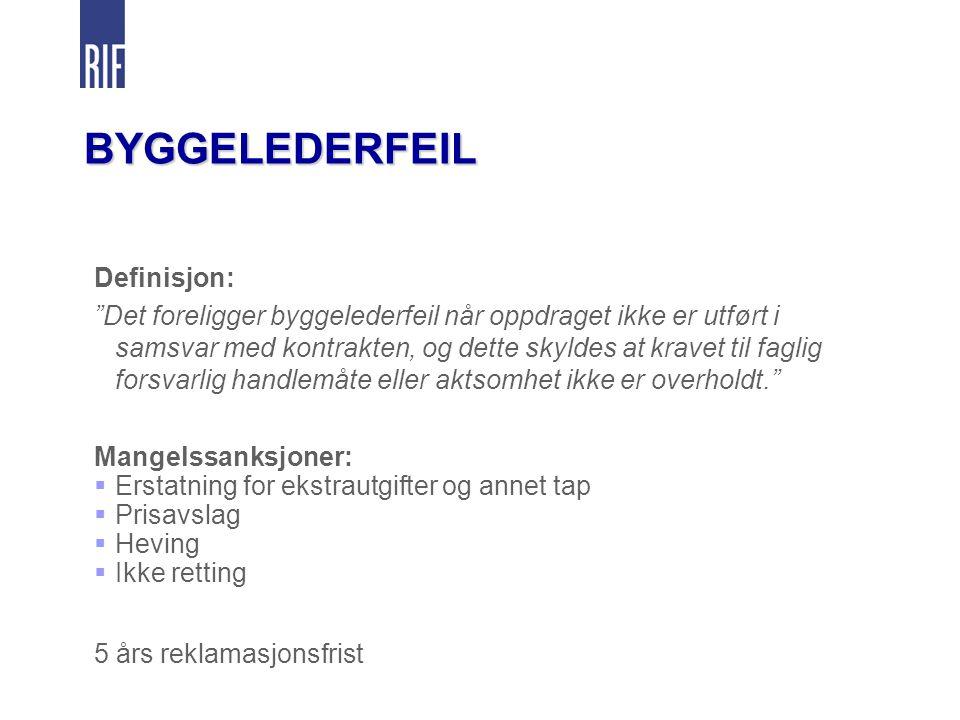 BYGGELEDERFEIL Definisjon: