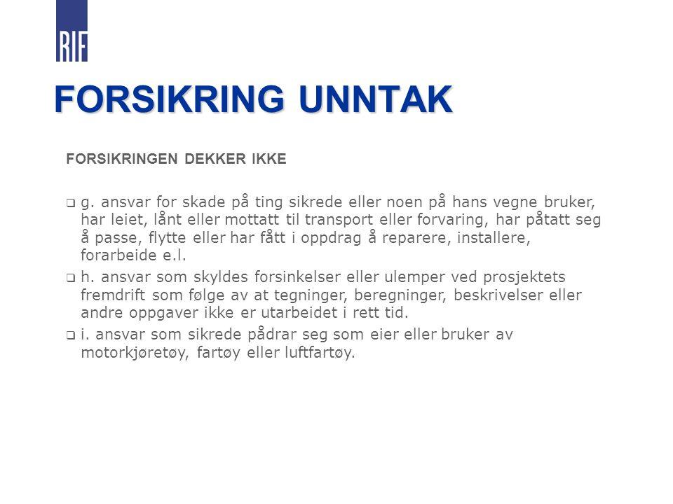 FORSIKRING UNNTAK FORSIKRINGEN DEKKER IKKE