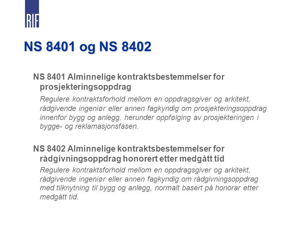 NS 8401 og NS 8402 NS 8401 Alminnelige kontraktsbestemmelser for prosjekteringsoppdrag.
