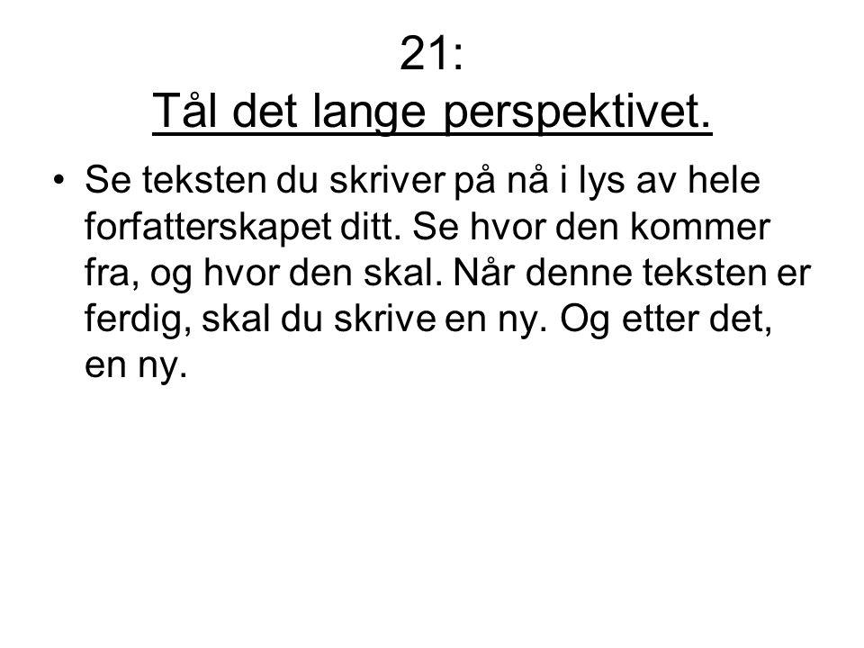 21: Tål det lange perspektivet.