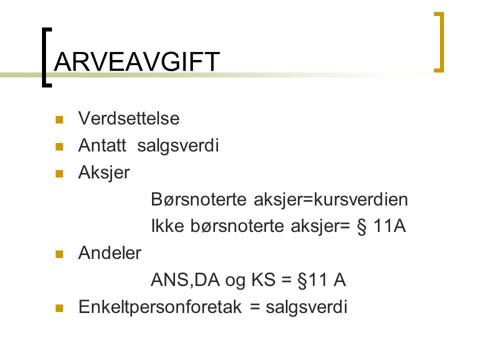 ARVEAVGIFT Verdsettelse Antatt salgsverdi Aksjer