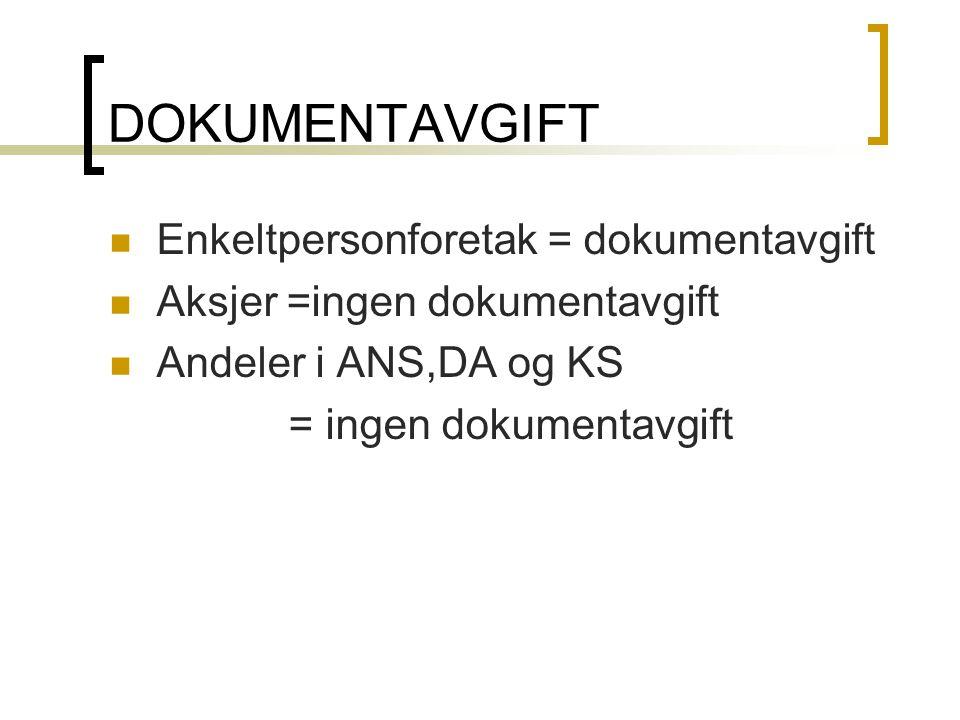 DOKUMENTAVGIFT Enkeltpersonforetak = dokumentavgift