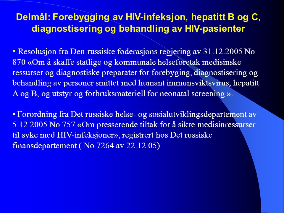 Delmål: Forebygging av HIV-infeksjon, hepatitt B og C, diagnostisering og behandling av HIV-pasienter