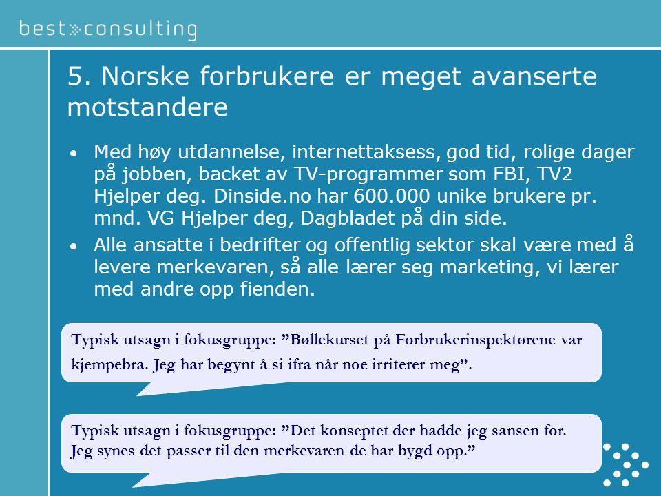 5. Norske forbrukere er meget avanserte motstandere