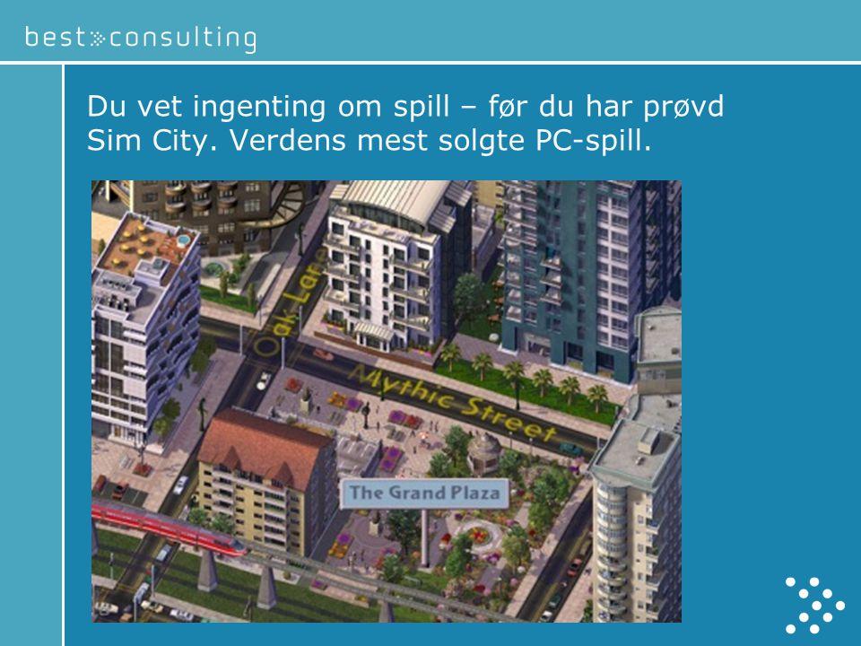 Du vet ingenting om spill – før du har prøvd Sim City