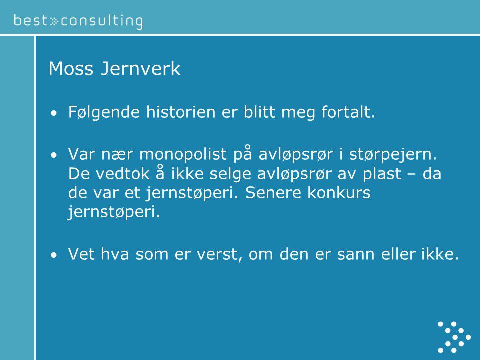 Moss Jernverk Følgende historien er blitt meg fortalt.