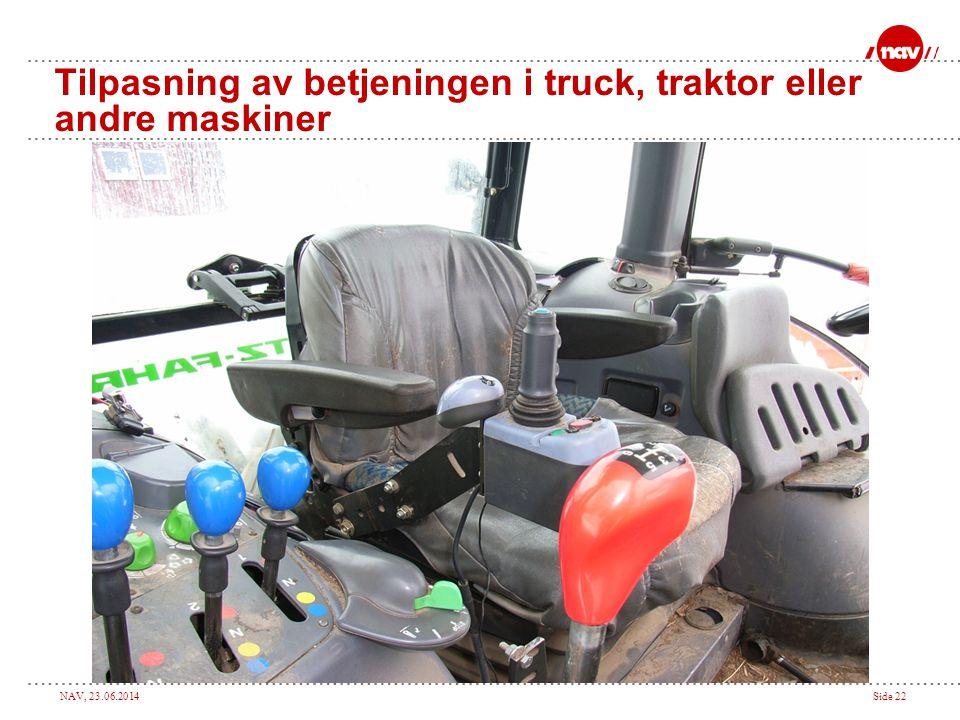 Tilpasning av betjeningen i truck, traktor eller andre maskiner
