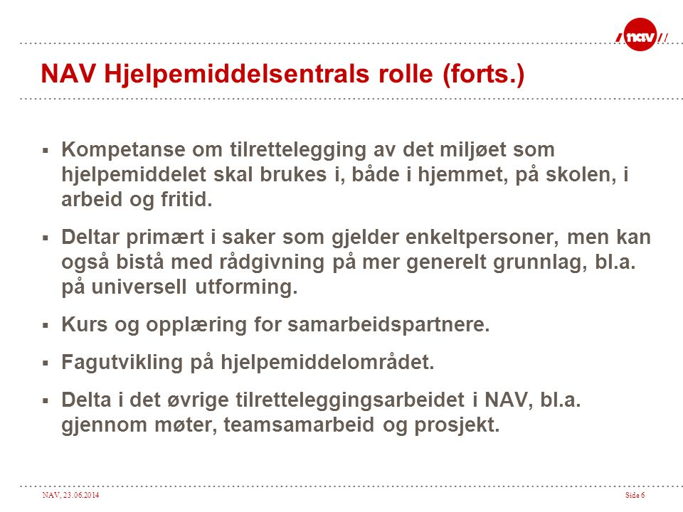 NAV Hjelpemiddelsentrals rolle (forts.)