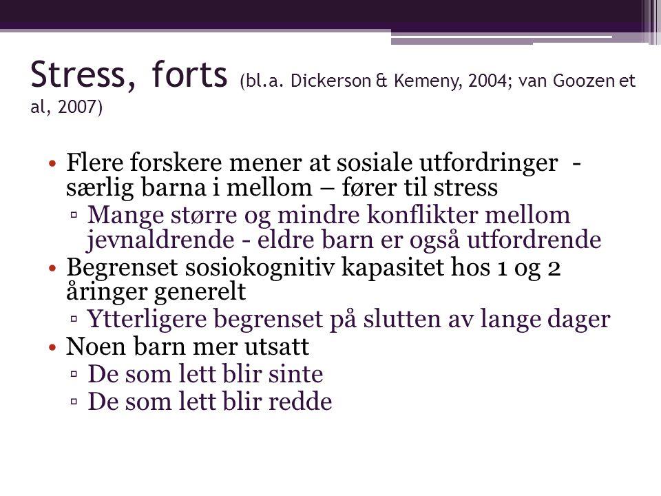 Stress, forts (bl.a. Dickerson & Kemeny, 2004; van Goozen et al, 2007)