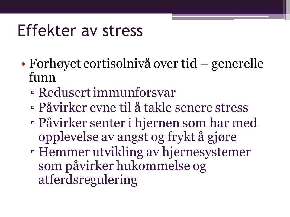 Effekter av stress Forhøyet cortisolnivå over tid – generelle funn