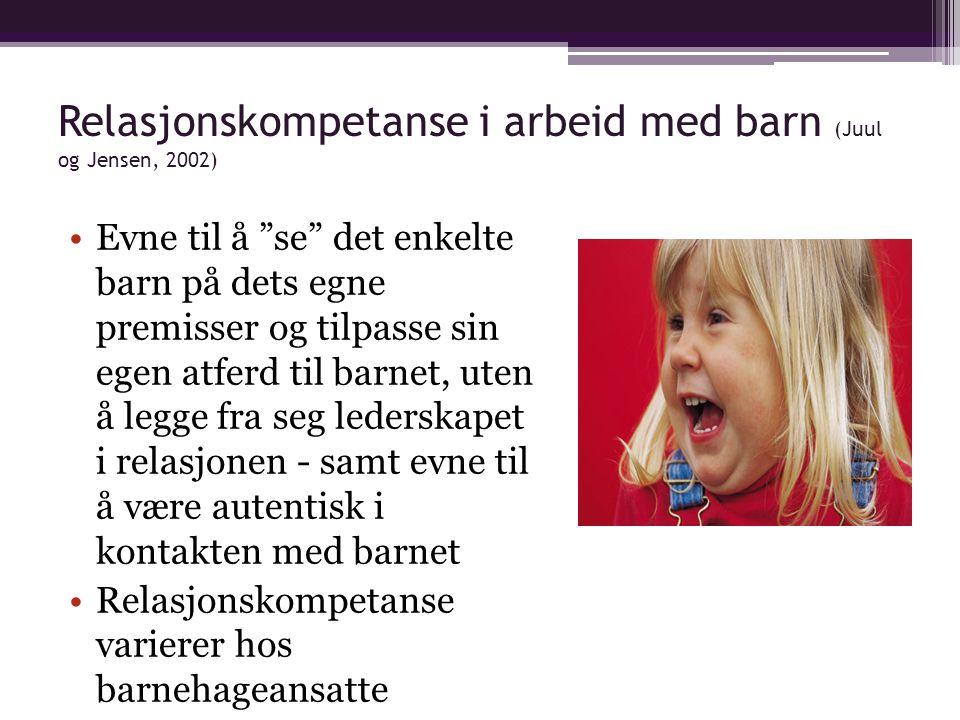 Relasjonskompetanse i arbeid med barn (Juul og Jensen, 2002)