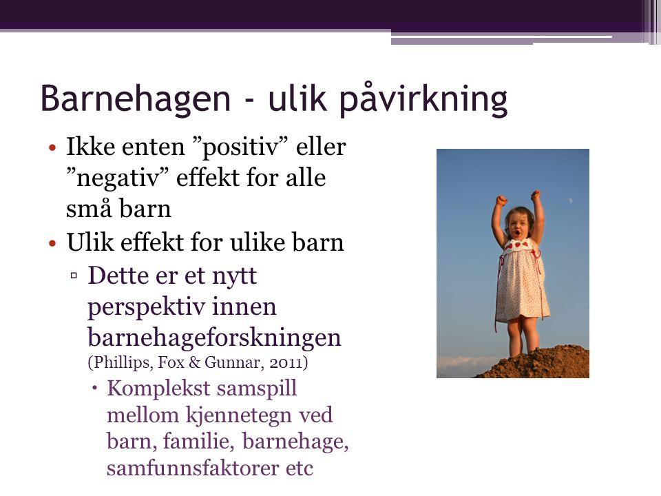 Barnehagen - ulik påvirkning