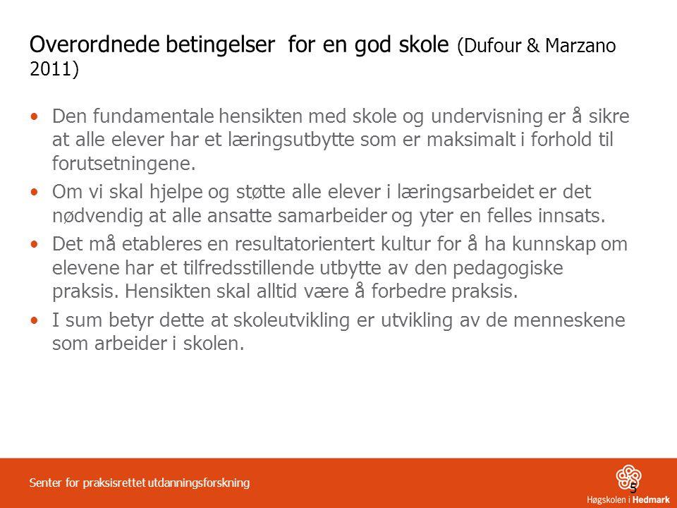Overordnede betingelser for en god skole (Dufour & Marzano 2011)