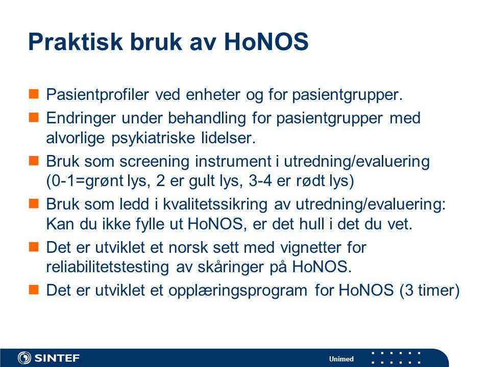 Praktisk bruk av HoNOS Pasientprofiler ved enheter og for pasientgrupper.