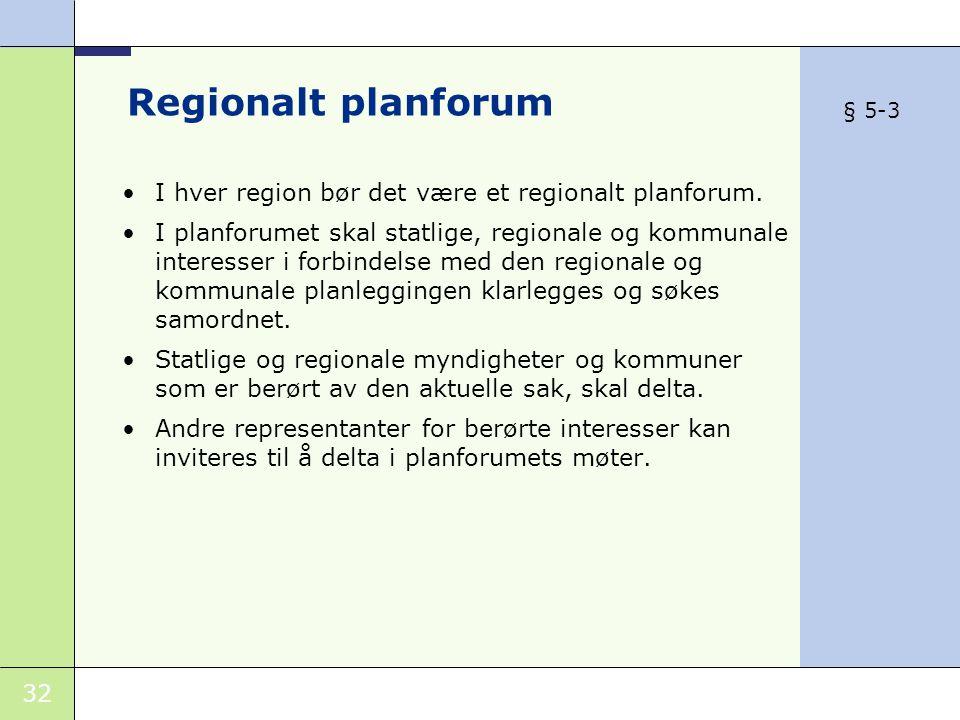 Regionalt planforum I hver region bør det være et regionalt planforum.