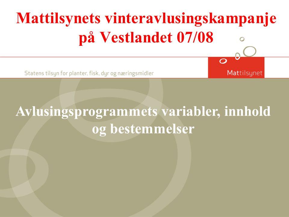 Mattilsynets vinteravlusingskampanje på Vestlandet 07/08