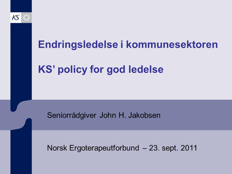 Endringsledelse i kommunesektoren KS' policy for god ledelse