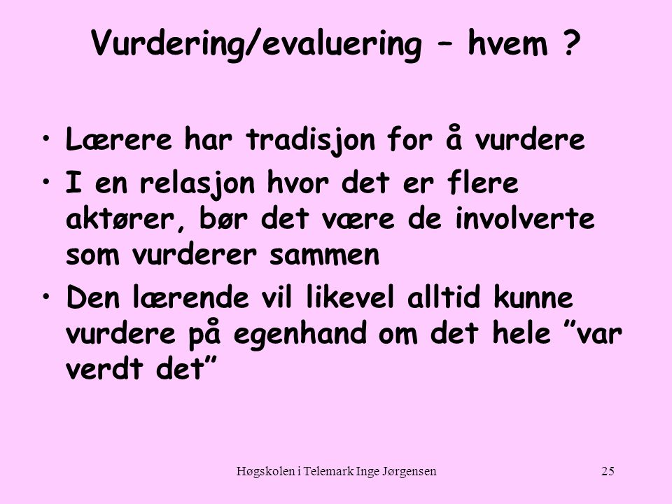 Vurdering/evaluering – hvem