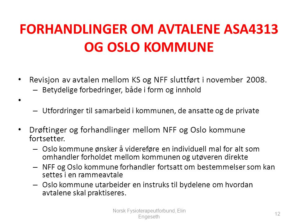 FORHANDLINGER OM AVTALENE ASA4313 OG OSLO KOMMUNE