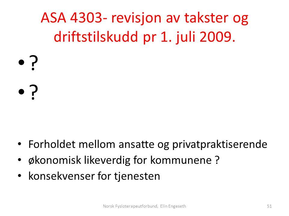 ASA 4303- revisjon av takster og driftstilskudd pr 1. juli 2009.