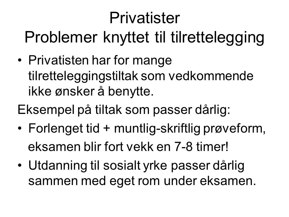 Privatister Problemer knyttet til tilrettelegging