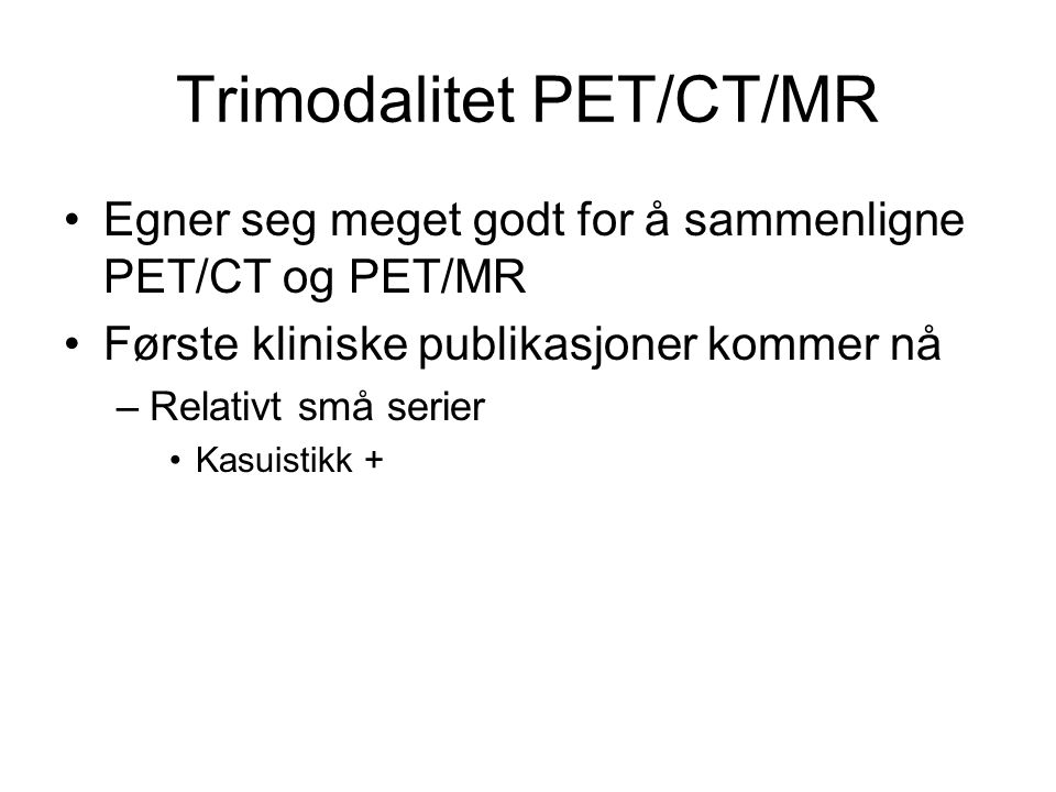 Trimodalitet PET/CT/MR