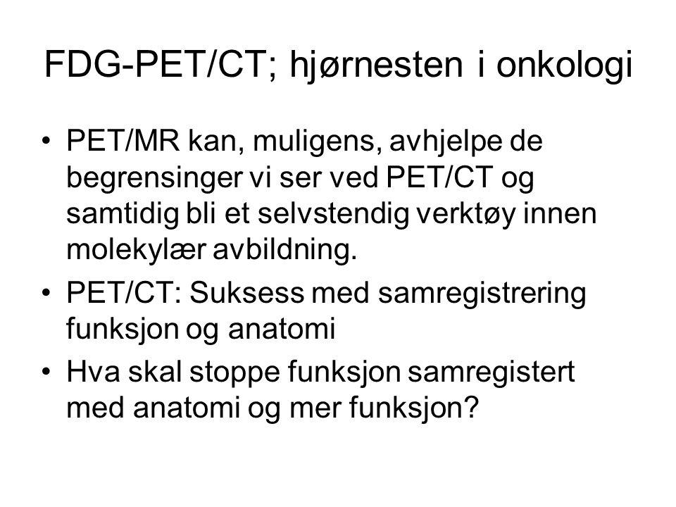 FDG-PET/CT; hjørnesten i onkologi