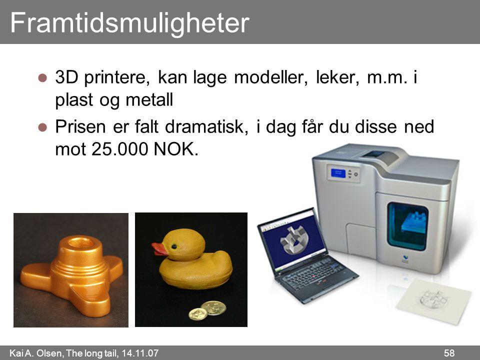 Framtidsmuligheter 3D printere, kan lage modeller, leker, m.m.