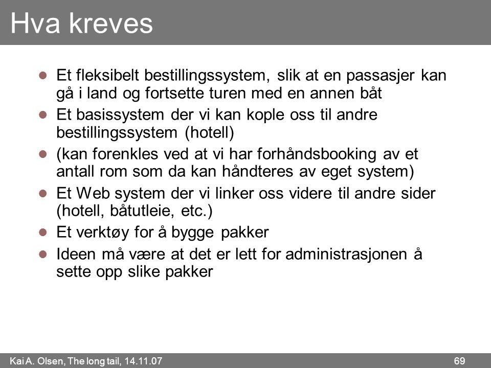 Hva kreves Et fleksibelt bestillingssystem, slik at en passasjer kan gå i land og fortsette turen med en annen båt.