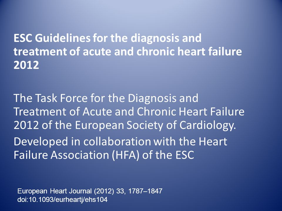 ESC Guidelines for the diagnosis and treatment of acute and chronic heart failure 2012
