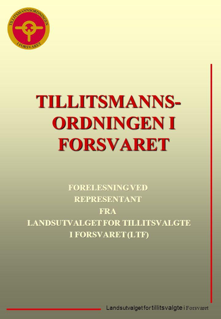 TILLITSMANNS-ORDNINGEN I FORSVARET LANDSUTVALGET FOR TILLITSVALGTE