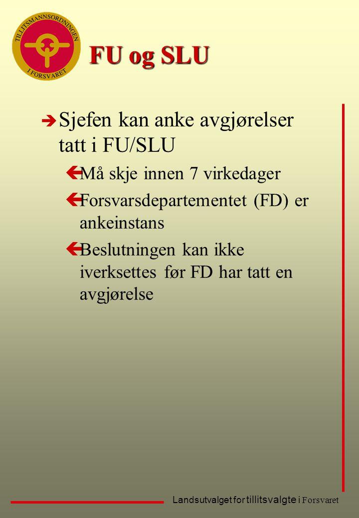 FU og SLU Sjefen kan anke avgjørelser tatt i FU/SLU