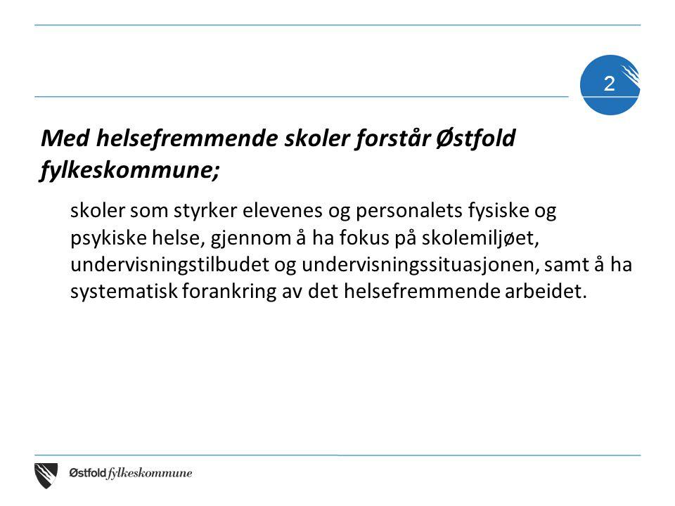 Med helsefremmende skoler forstår Østfold fylkeskommune;