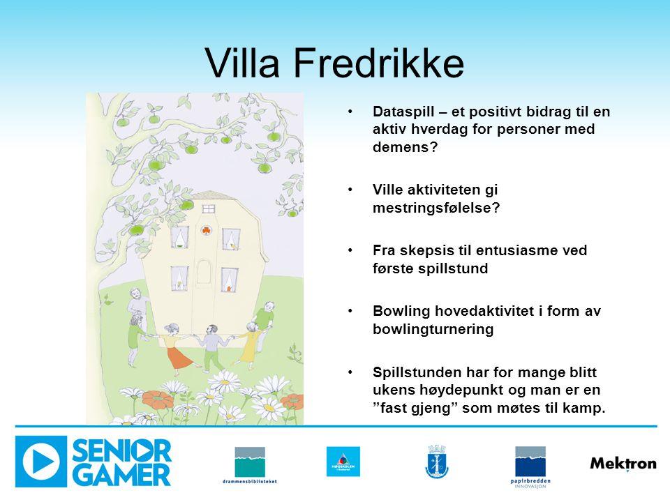 Villa Fredrikke Dataspill – et positivt bidrag til en aktiv hverdag for personer med demens Ville aktiviteten gi mestringsfølelse