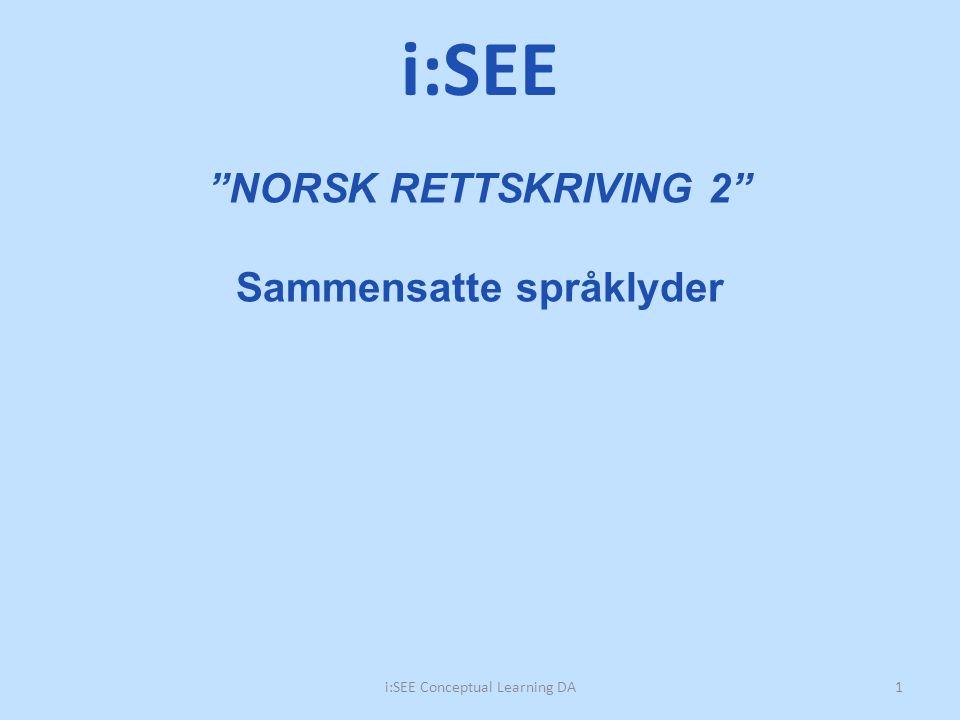 NORSK RETTSKRIVING 2 Sammensatte språklyder