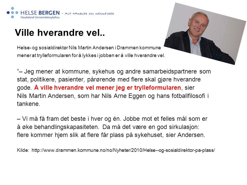Ville hverandre vel.. Helse- og sosialdirektør Nils Martin Andersen i Drammen kommune.