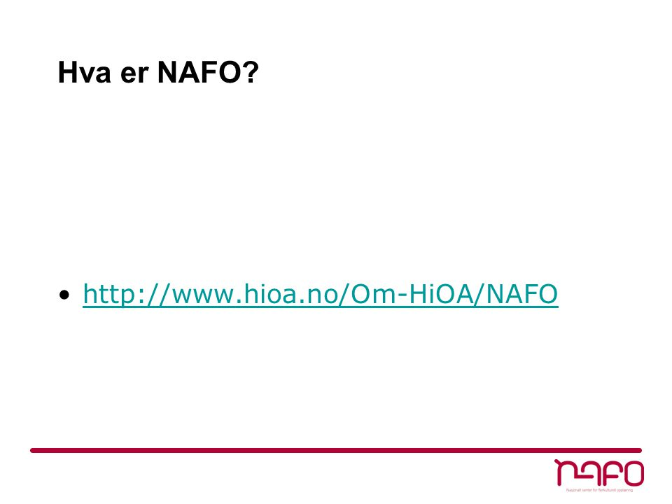 Hva er NAFO http://www.hioa.no/Om-HiOA/NAFO