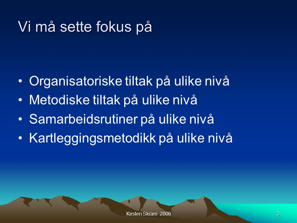 Vi må sette fokus på Organisatoriske tiltak på ulike nivå