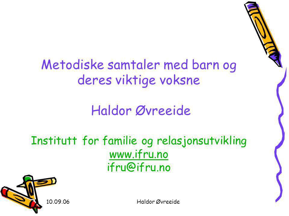Metodiske samtaler med barn og deres viktige voksne Haldor Øvreeide Institutt for familie og relasjonsutvikling www.ifru.no ifru@ifru.no