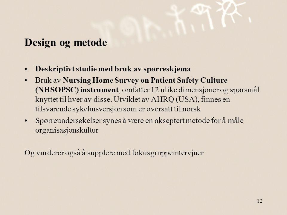 Design og metode Deskriptivt studie med bruk av spørreskjema