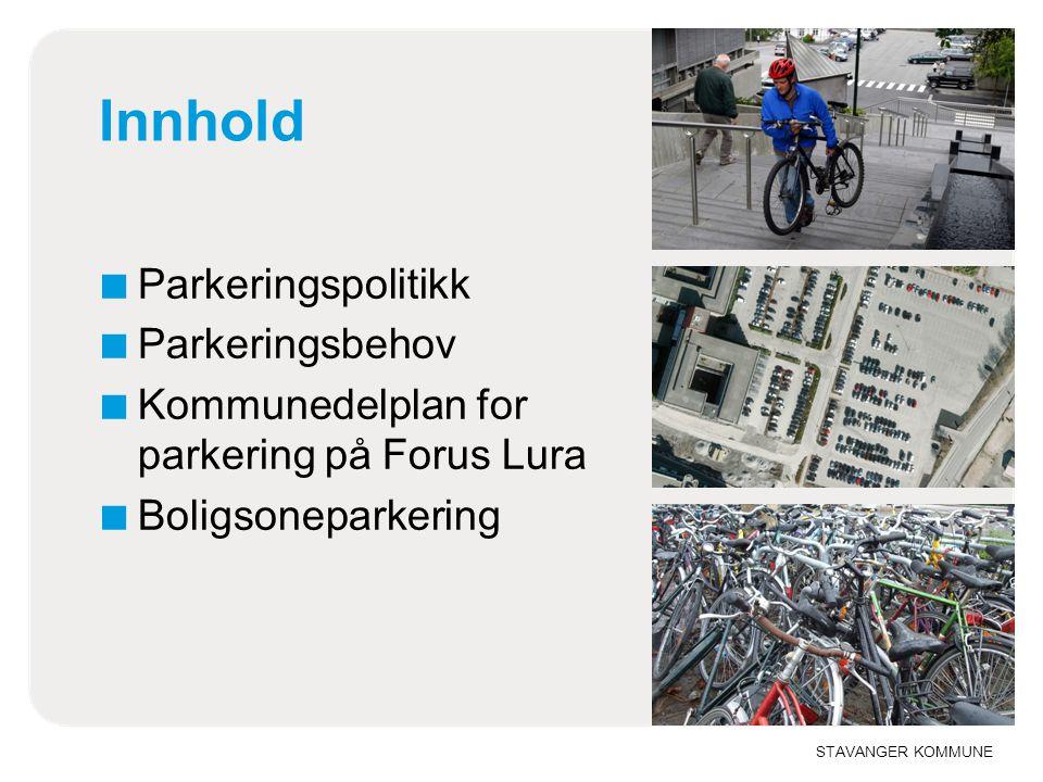 Innhold Parkeringspolitikk Parkeringsbehov