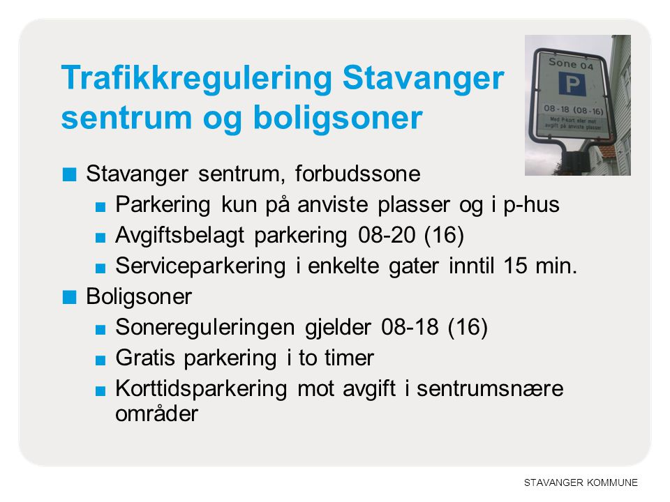 Trafikkregulering Stavanger sentrum og boligsoner