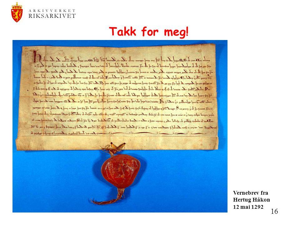 Takk for meg! Vernebrev fra Hertug Håkon 12 mai 1292