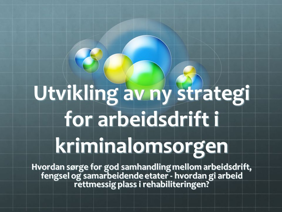Utvikling av ny strategi for arbeidsdrift i kriminalomsorgen